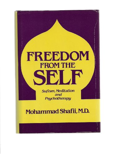 Freedom from the Self by M. Shafi