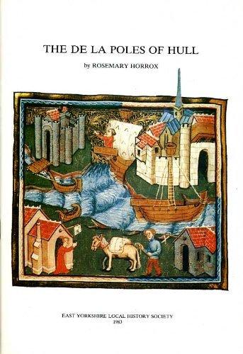 The De La Poles of Hull by Rosemary Horrox