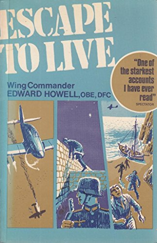 Escape to Live by Edward Howell
