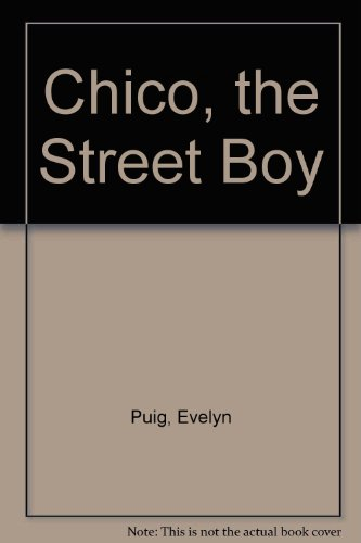 Chico, the Street Boy by Evelyn Puig