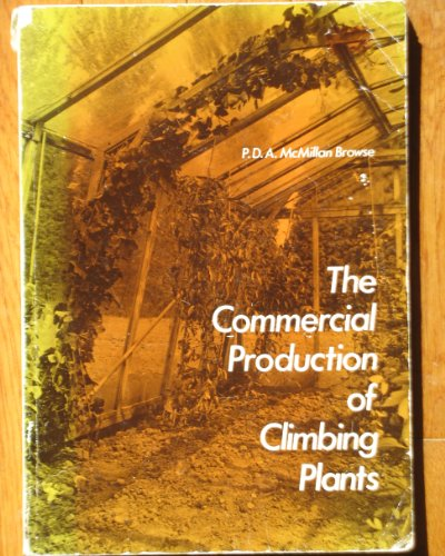 The Commercial Production of Climbing Plants by P.D.A.McMillan Browse