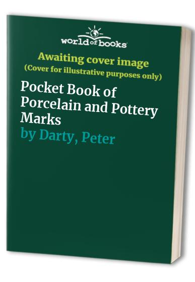 Pocket Book of Porcelain and Pottery Marks by Peter Darty