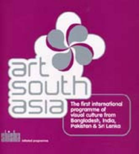 Art South Asia: The First Programme of Visual Culture from Bangladesh, India, Pakistan and Sri Lanka by SHISHA