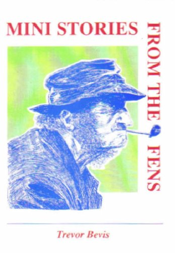 Mini Stories from the Fens by Trevor A. Bevis