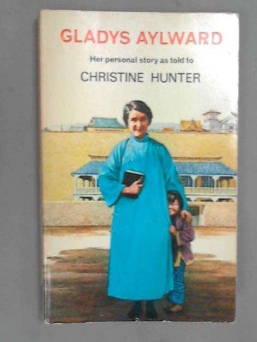 Gladys Aylward by Christine Hunter