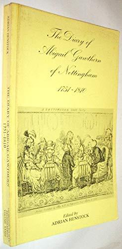 Diary of Abigail Gawthern of Nottingham, 1751-1810 by Abigail Gawthern