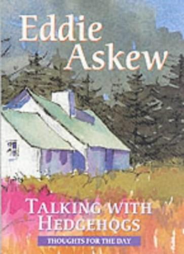 Talking with Hedgehogs by Eddie Askew