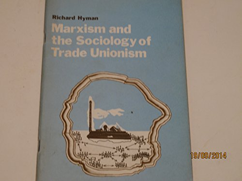 Marxism and the Sociology of Trade Unionism by Richard Hyman