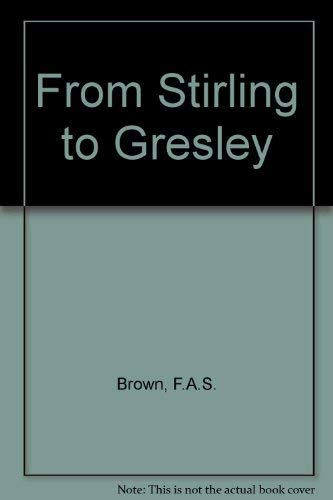 From Stirling to Gresley by F.A.S. Brown