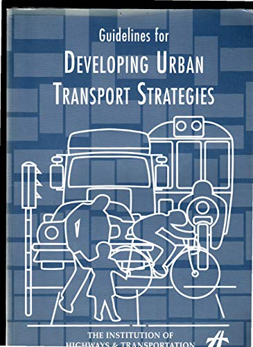 Guidelines for Developing Urban Transport Strategies by Institution of Highways & Transportation