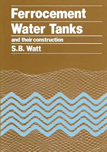 Ferrocement Water Tanks and Their Construction by Simon Watt