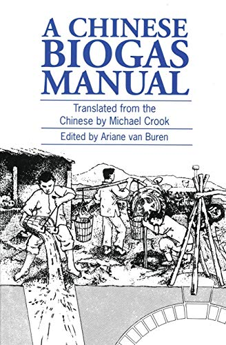 A Chinese Biogas Manual: Popularising Technology in the Countryside by Ariane Van Buren