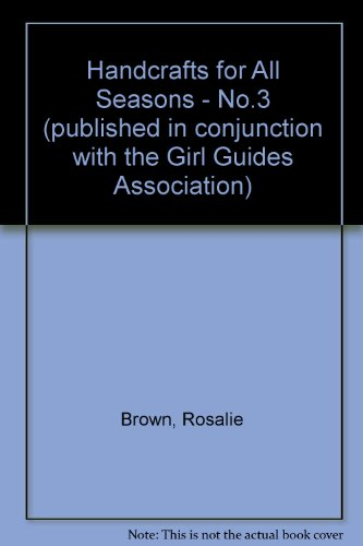 Handicrafts for All Seasons: No. 3 by Rosalie Brown