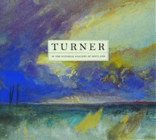 Turner: In the National Gallery of Scotland by Mungo Campbell