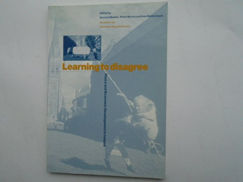 Learning to Disagree: Peace and Economic Development in Ireland by Bernard Harbor