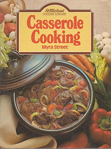 Casserole cooking (St Michael cookery library) by Myra Street