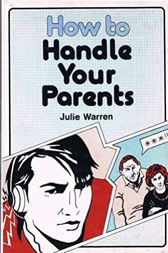 How to Handle Your Parents by Julie Warren