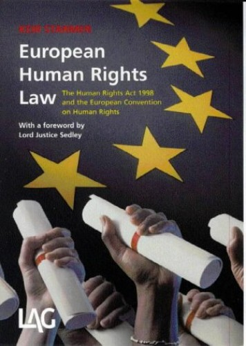 European Human Rights Law: The Human Rights Act 1998 and the European Convention on Human Rights by Keir Starmer