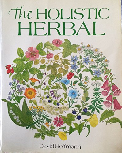 Holistic Herbal by David Hoffmann