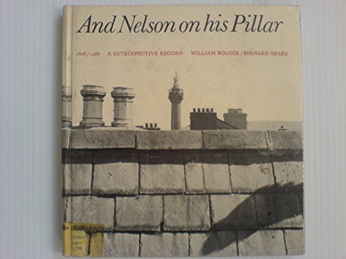 And Nelson on His Pillar by W. Bolger