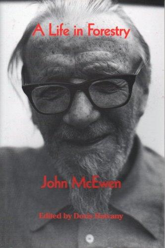 Life in Forestry by John McEwen