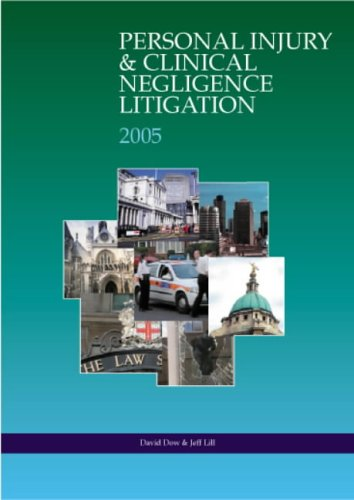 Personal Injury and Clinical Negligence Litigation: 2004/2005 by David R. Dow