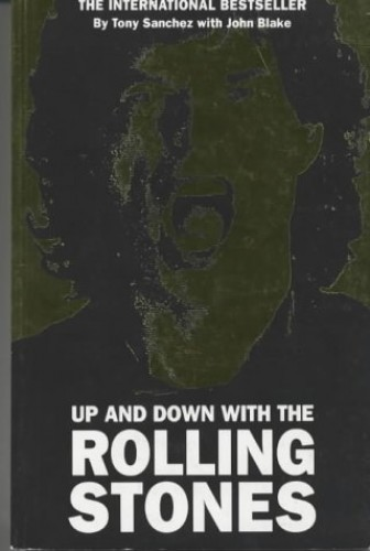 "Up and Down with the ""Rolling Stones"" by Tony Sanchez"