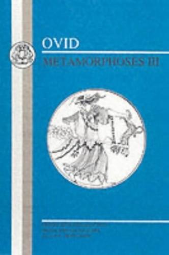 Metamorphoses: Bk. 3 (Ovid - Metamorphoses)