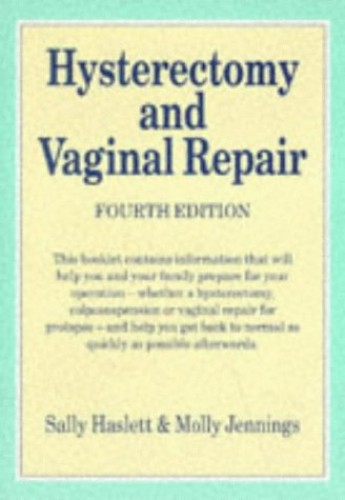 Hysterectomy and Vaginal Repair by Sally Haslett