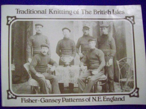 Traditional Knitting Patterns of the British Isles: v. 1: Fisher Gansey Patterns of North East England by Michael R.R. Pearson