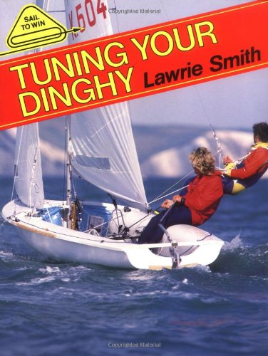 Tuning Your Dinghy by Lawrie Smith