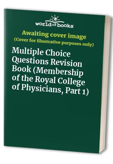 Membership of the Royal College of Physicians, Part 1: Multiple Choice Questions Revision Book by B.I. Hoffbrand