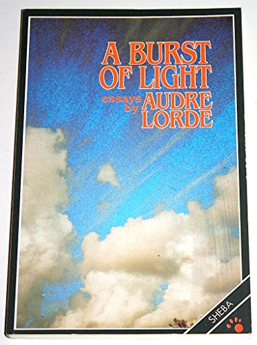 audre lorde a burst of light essays Information about the book, a burst of light: and other essays: the nonfiction, hardcover, by audre lorde (ixia press, sep 13, 2017.