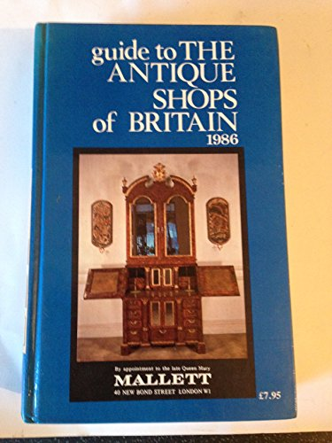 Guide to the Antique Shops of Britain: 1986 by Carol Adams