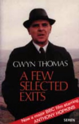 A Few Selected Exits by Gwyn Thomas