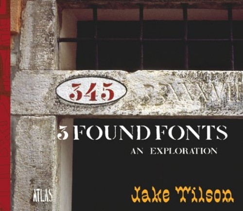 3 Found Fonts: An Exploration by Jake Tilson
