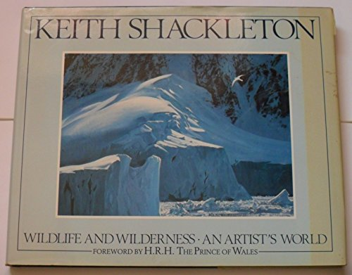 Wild Life and Wilderness: An Artist's World by Keith Shackleton