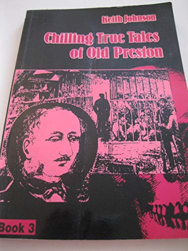 Chilling True Tales of Old Preston: Bk. 3 by K.A. Johnson