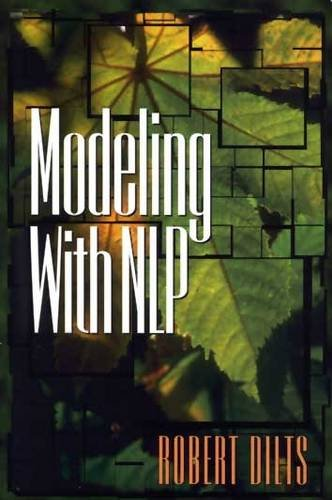 Modeling with NLP by Robert D. Dilts