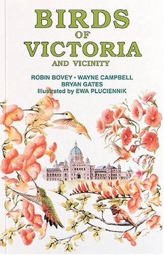 Birds of Victoria and Vicinity by Robin Bovey