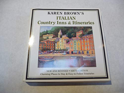 Karen Brown's Italian Country Inns and Itineraries by Clare Brown