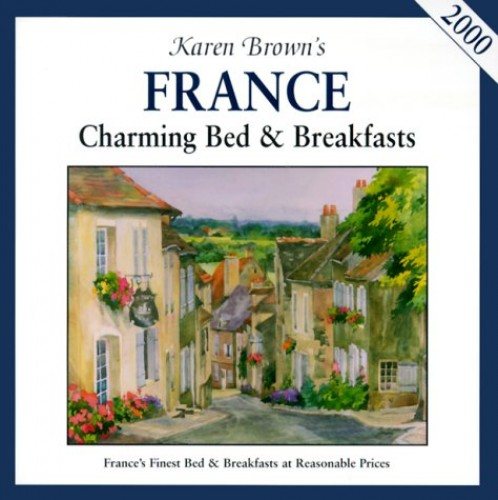 Karen Brown's France: Charming Bed and Breakfasts: 2000 by Clare Brown