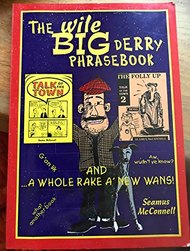 The Wile Big Derry Phrasebook by Seamus McConnell