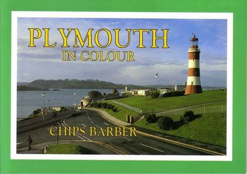 Plymouth in Colour by Chips Barber