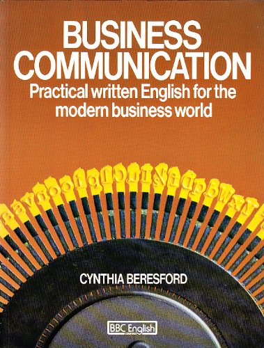 Business Communication: Practical Written English for the Modern Business World by Cynthia Beresford