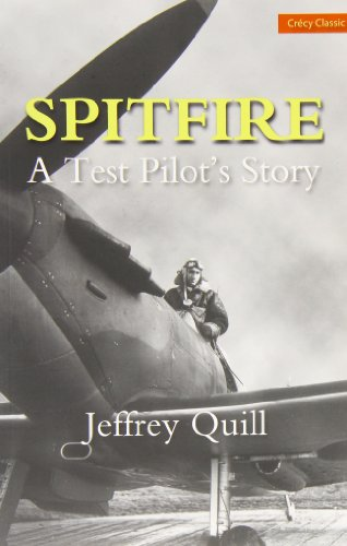 Spitfire: A Test Pilot's Story by Jeffrey Quill