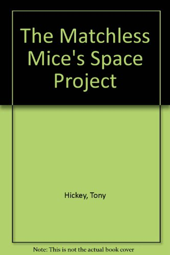 The Matchless Mice's Space Project by Tony Hickey