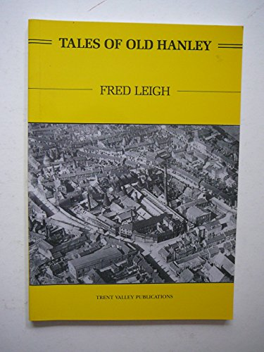 Tales of Old Hanley by Fred Leigh