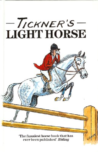 Tickner's Light Horse by John Tickner