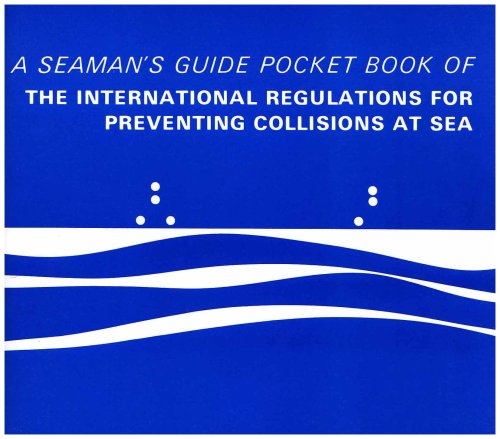 Pocket Book of the International Regulations for Preventing Collisions at Sea: A Seaman's Guide by